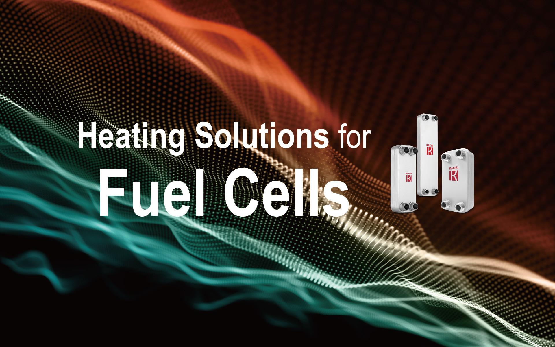 KAORI BPHEs Heating Solutions : Fuel Cells