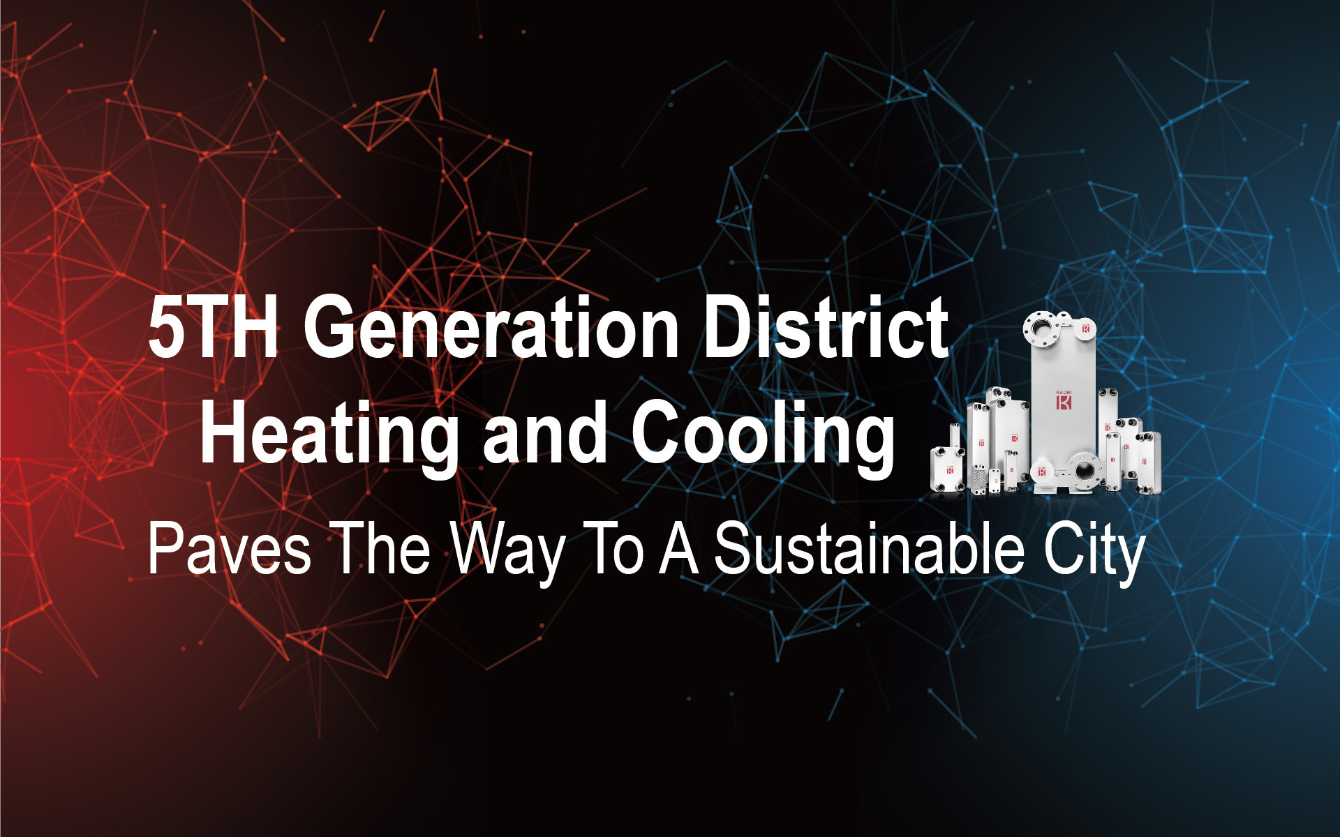 5TH Generation District Heating and Cooling (5GDHC) | Sustainable City Solution